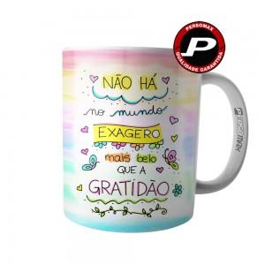 Caneca Não Há no Mundo Exagero mais Belo que a Gratidão
