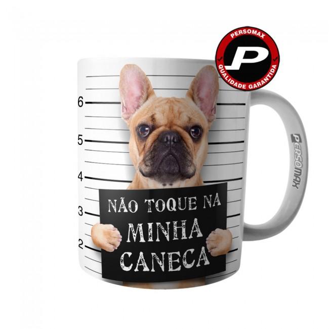 Caneca Cachorro Cão Bravo - Não Toque Na Minha Caneca