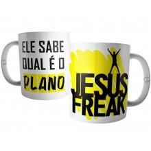 Caneca Jesus Freak - Ele Sabe Qual é o Plano